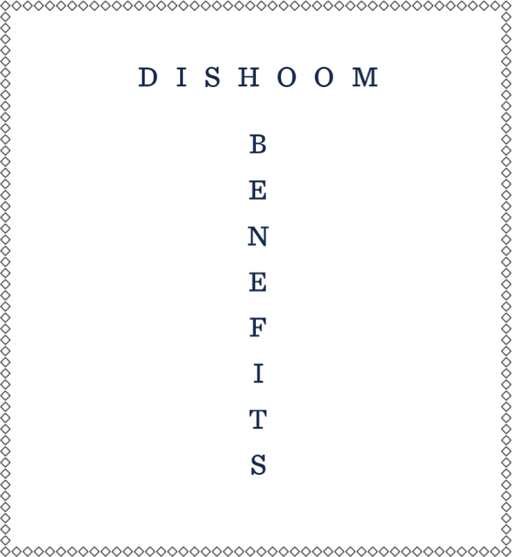 Dishoom Benefits